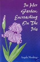 In Her Garden, Encroaching On The Iris by…