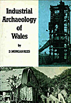 Industrial Archaeology of Wales (The…