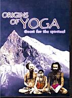 Origins of Yoga : quest for the spiritual…