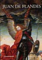 Juan de Flandes by Ignace Vandevivere