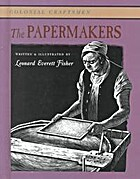 The Papermakers by Leonard Everett Fisher