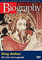 King Arthur: His Life and Legends (A&E…