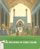 The buildings of early Islam by Helen…
