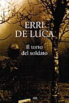 ˆIl ‰torto del soldato by Erri De Luca