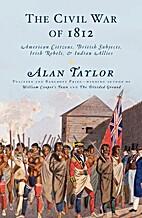 The Civil War of 1812: American Citizens,…