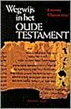 Wegwijs in het Oude Testament by Etienne…