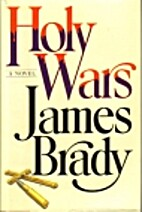 Holy wars : a novel by James Brady