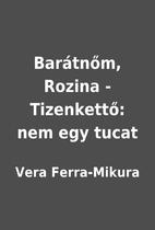 Barátnőm, Rozina - Tizenkettő: nem egy…