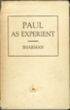 Paul as experient ; Studies in Paul as…