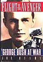Flight of the Avenger: George Bush at War by…