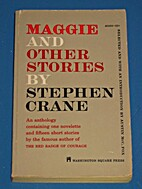 Maggie and Other Stories By Stephen Crane by…