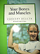 Your bones and muscles (Concept health) by…