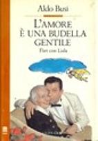 L'Amore E Una Budella Gentile. Flirt Con…