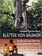 Blätter von Bäumen: Heilkraft und Mythos…