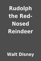 Rudolph the Red-Nosed Reindeer by Walt…