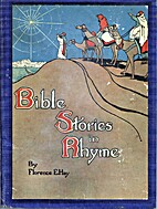Bible stories in rhyme, by Florence E Hay
