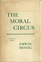 The Moral Circus by Edwin Honig