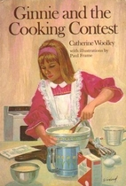 Ginnie and the Cooking Contest by Catherine…