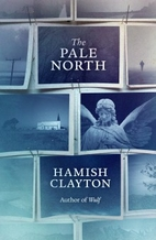 The Pale North by Hamish Clayton