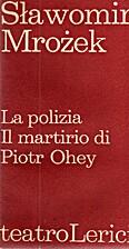 La polizia : Il martirio di Piotr Ohey by…