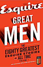 Great Men: The Greatest Esquire Stories of…