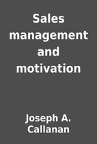 Sales management and motivation by Joseph A.…