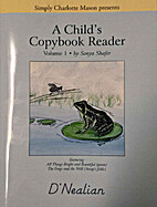 A Child's Copybook Reader, Volume 1 by Sonya…