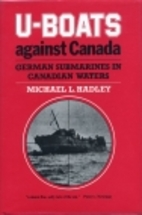 U-Boats Against Canada: German Submarines in…