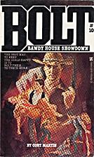 Bawdy House Showdown (Bolt) by Cort Martin
