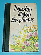 Nuestras amigas las plantas / Vol. I, La…