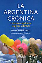 Argentina Cronica by TOMAS MAXIMILIANO