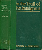 On the Trail of the Immigrant by Edward…