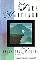 Ancestral Truths: A Novel by Sara Maitland