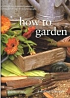 how to garden (Previously Published as The…
