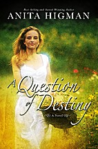 A Question of Destiny by Anita Higman