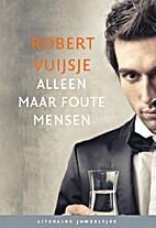 Alleen maar foute mensen by Robert Vuijsje