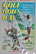 Golf God's way by Gus Bernardoni