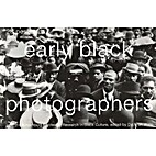 Early Black Photographers, 1840-1940/23…