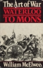 Art of War Waterloo to Mons by William…