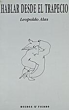 Hablar desde el trapecio by Leopoldo Alas