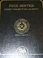 PROUD HERITAGE PIONEER FAMILIES OF DALLAS…