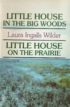Little House in the Big Woods [and] Little…