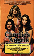 Charlie's Angels: Angels on a String by Max…
