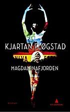 Magdalenafjorden : roman by Kjartan…