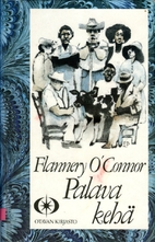 Palava kehä by Flannery O'Connor