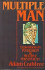 Multiple Man : Explorations in Possession and Multiple Personality - Adam Crabtree