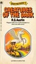 Creatures of the Dark by R. G. Austin