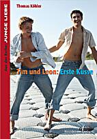 Tim und Leon: Erste Küsse by Thomas Köhler
