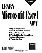 Learn Microsoft EXCEL Now by Ralph Soucie