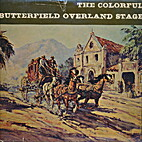 The colorful Butterfield Overland Stage :…